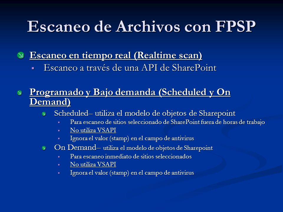 Escaneo de Archivos con FPSP Escaneo en tiempo real (Realtime scan) Escaneo a través de una API de SharePoint Escaneo a través de una API de SharePoint Programado y Bajo demanda (Scheduled y On Demand) Scheduled– utiliza el modelo de objetos de Sharepoint Para escaneo de sitios seleccionado de SharePoint fuera de horas de trabajo Para escaneo de sitios seleccionado de SharePoint fuera de horas de trabajo No utiliza VSAPI No utiliza VSAPI Ignora el valor (stamp) en el campo de antivirus Ignora el valor (stamp) en el campo de antivirus On Demand– utiliza el modelo de objetos de Sharepoint Para escaneo inmediato de sitios seleccionados Para escaneo inmediato de sitios seleccionados No utiliza VSAPI No utiliza VSAPI Ignora el valor (stamp) en el campo de antivirus Ignora el valor (stamp) en el campo de antivirus Microsoft Confidential - For Internal Use Only1/1/2008 19