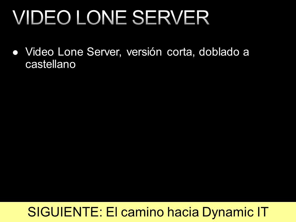Video Lone Server, versión corta, doblado a castellano SIGUIENTE: El camino hacia Dynamic IT