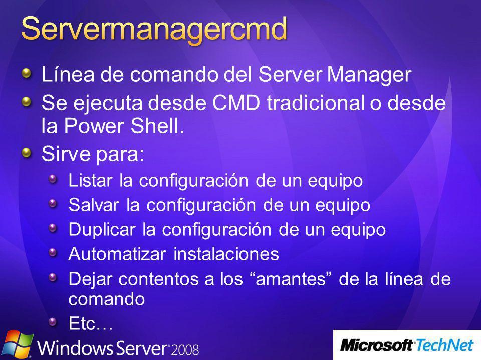 Línea de comando del Server Manager Se ejecuta desde CMD tradicional o desde la Power Shell.
