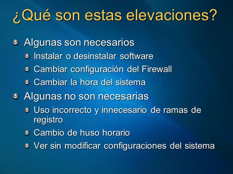 ¿Qué son estas elevaciones? Algunas son necesarios Instalar o desinstalar software Cambiar configuración del Firewall Cambiar la hora del sistema Algu