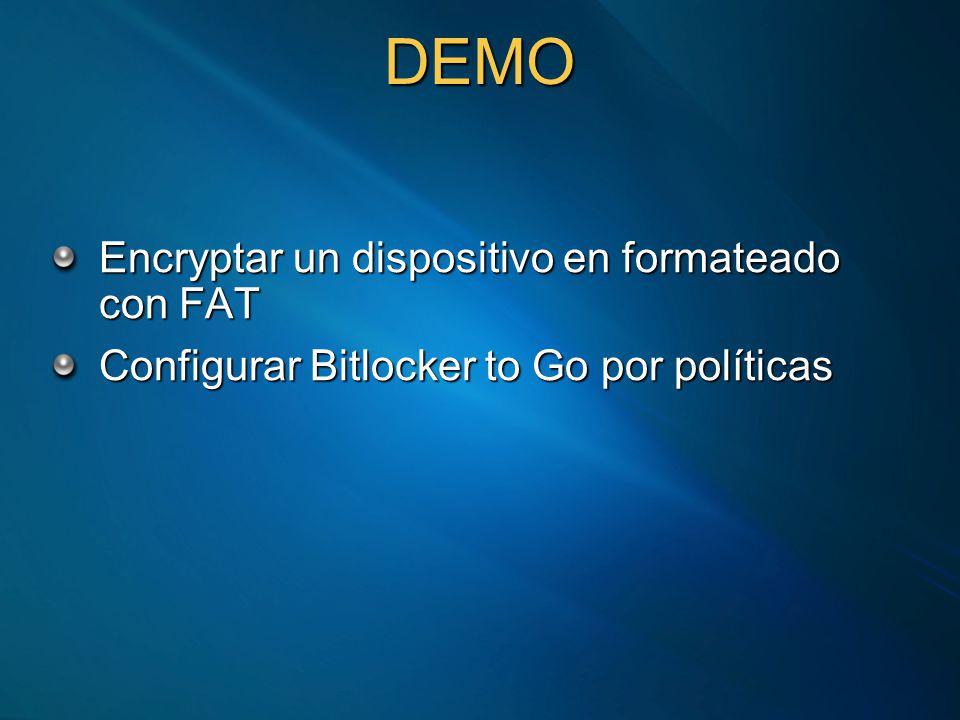 DEMO Encryptar un dispositivo en formateado con FAT Configurar Bitlocker to Go por políticas