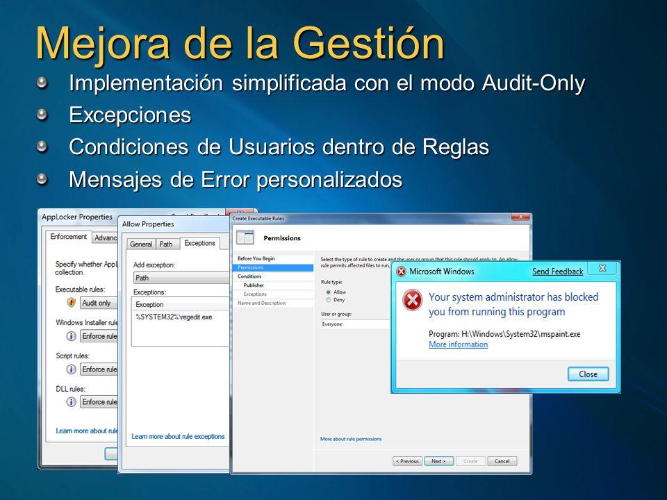Mejora de la Gestión Implementación simplificada con el modo Audit-Only Excepciones Condiciones de Usuarios dentro de Reglas Mensajes de Error personalizados