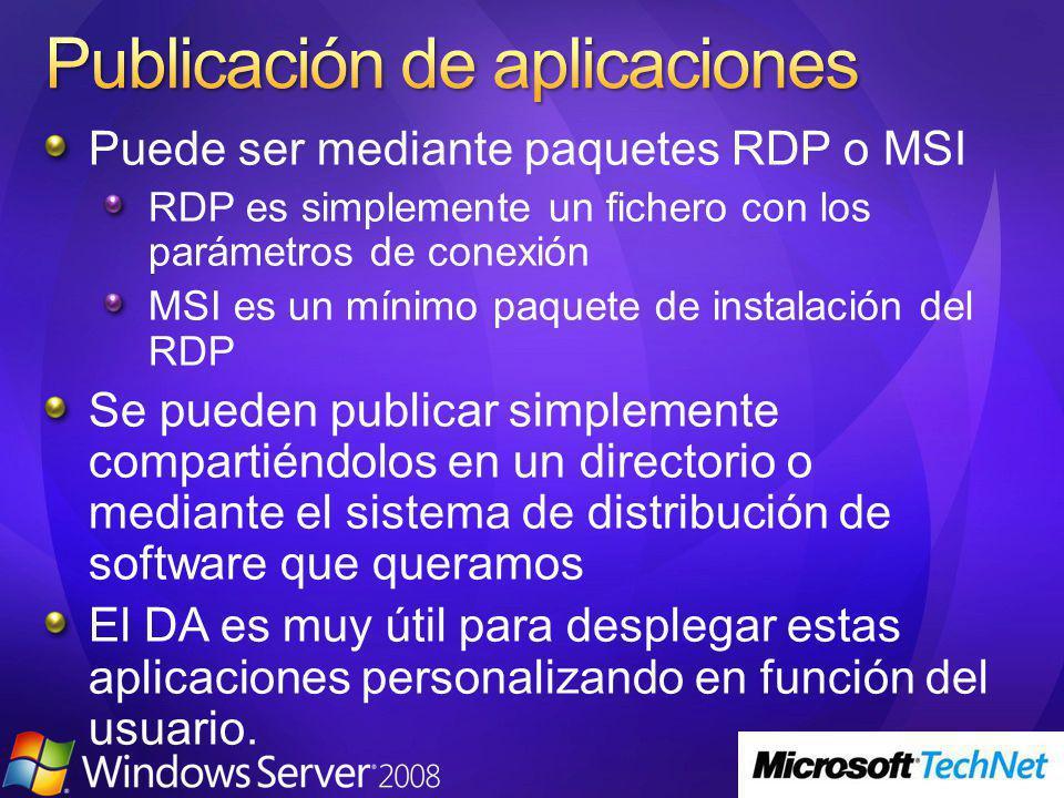 Puede ser mediante paquetes RDP o MSI RDP es simplemente un fichero con los parámetros de conexión MSI es un mínimo paquete de instalación del RDP Se pueden publicar simplemente compartiéndolos en un directorio o mediante el sistema de distribución de software que queramos El DA es muy útil para desplegar estas aplicaciones personalizando en función del usuario.