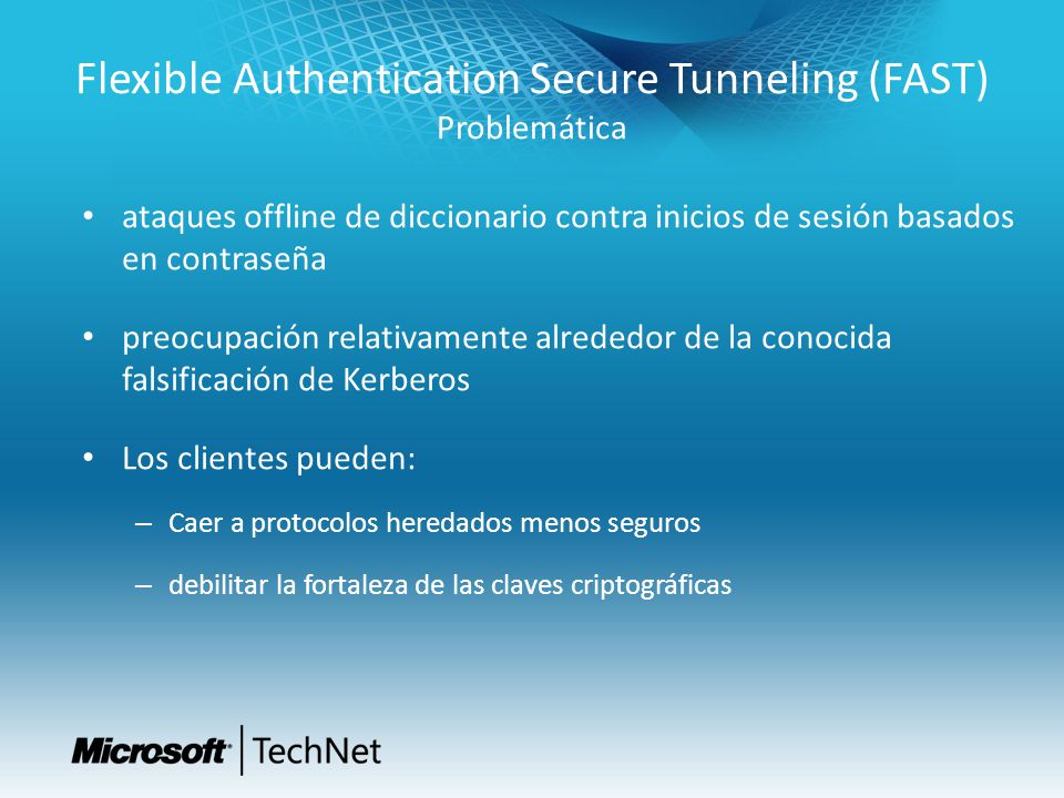 Flexible Authentication Secure Tunneling (FAST) Problemática ataques offline de diccionario contra inicios de sesión basados en contraseña preocupació