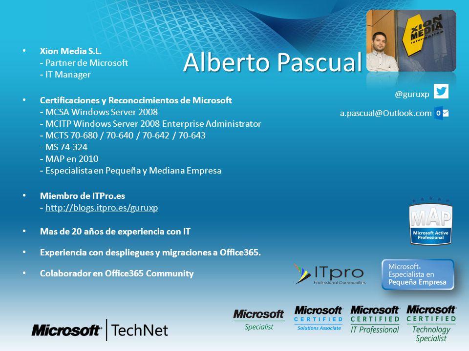 Alberto Pascual Xion Media S.L. - Partner de Microsoft - IT Manager Certificaciones y Reconocimientos de Microsoft - MCSA Windows Server 2008 - MCITP