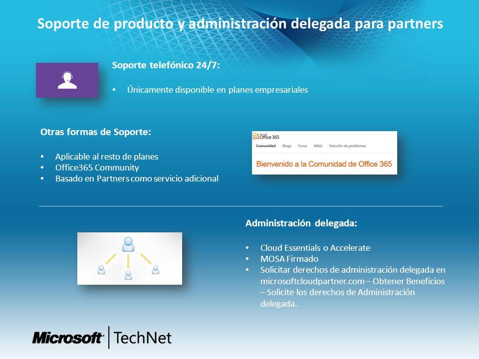 Soporte de producto y administración delegada para partners Soporte telefónico 24/7: Únicamente disponible en planes empresariales Otras formas de Sop