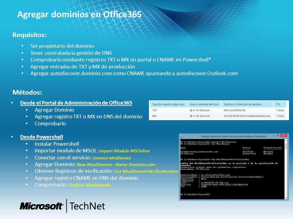 Agregar dominios en Office365 Requisitos: Ser propietario del dominio Tener contratada la gestión de DNS Comprobarlo mediante registros TXT o MX en po