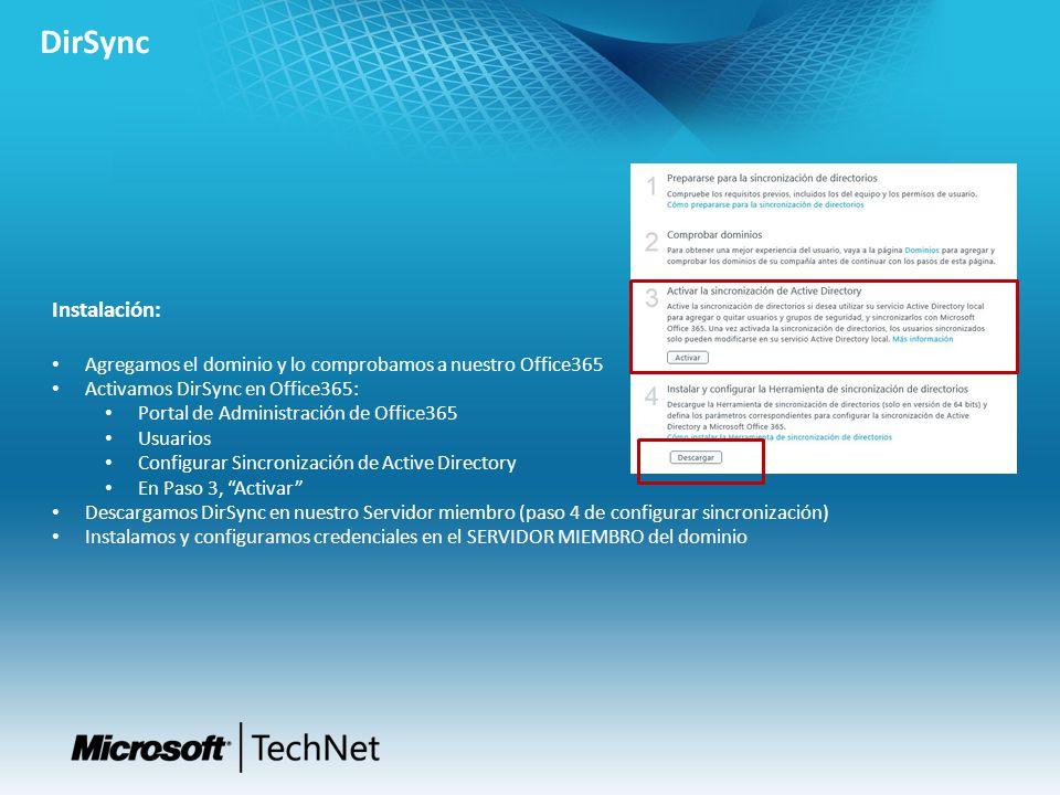 DirSync Instalación: Agregamos el dominio y lo comprobamos a nuestro Office365 Activamos DirSync en Office365: Portal de Administración de Office365 U