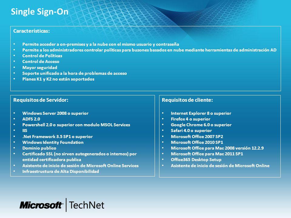 Single Sign-On Características: Permite acceder a on-premises y a la nube con el mismo usuario y contraseña Permite a los administradores controlar po