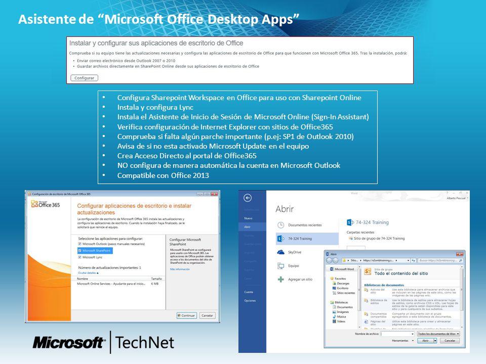 Asistente de Microsoft Office Desktop Apps Configura Sharepoint Workspace en Office para uso con Sharepoint Online Instala y configura Lync Instala el