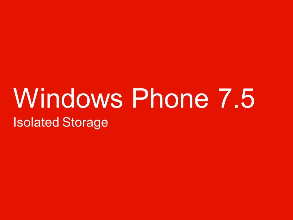 Windows Phone 7.5 Isolated Storage