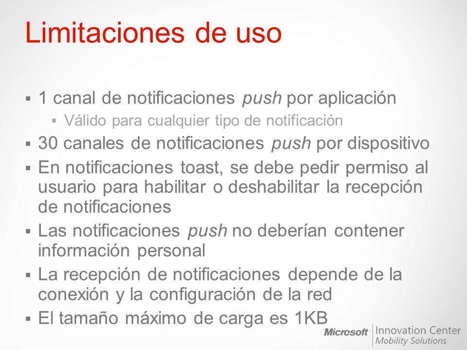 Limitaciones de uso 1 canal de notificaciones push por aplicación Válido para cualquier tipo de notificación 30 canales de notificaciones push por dis