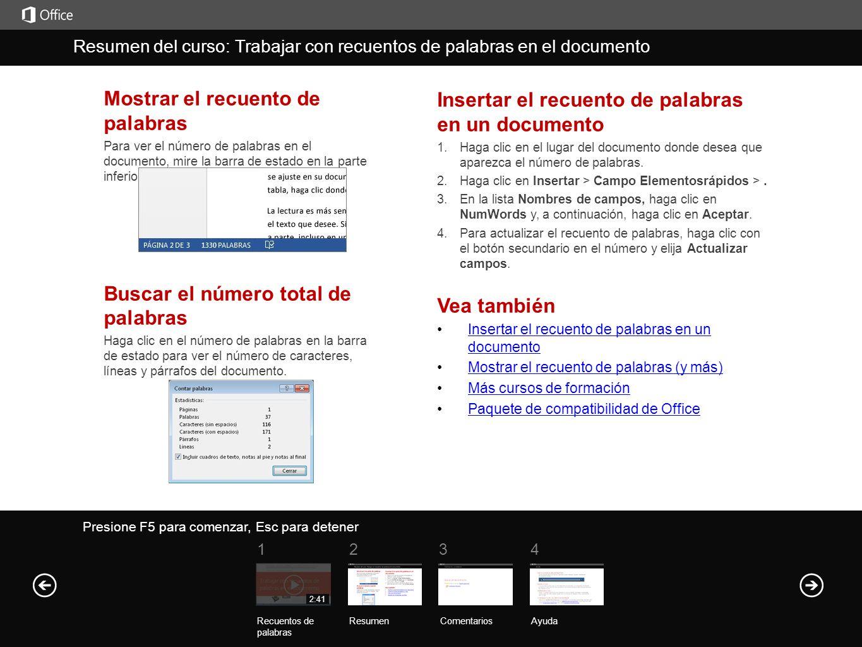 Ayuda Resumen del curso Presione F5 para comenzar, Esc para detener Resumen del curso: Trabajar con recuentos de palabras en el documento ResumenComen