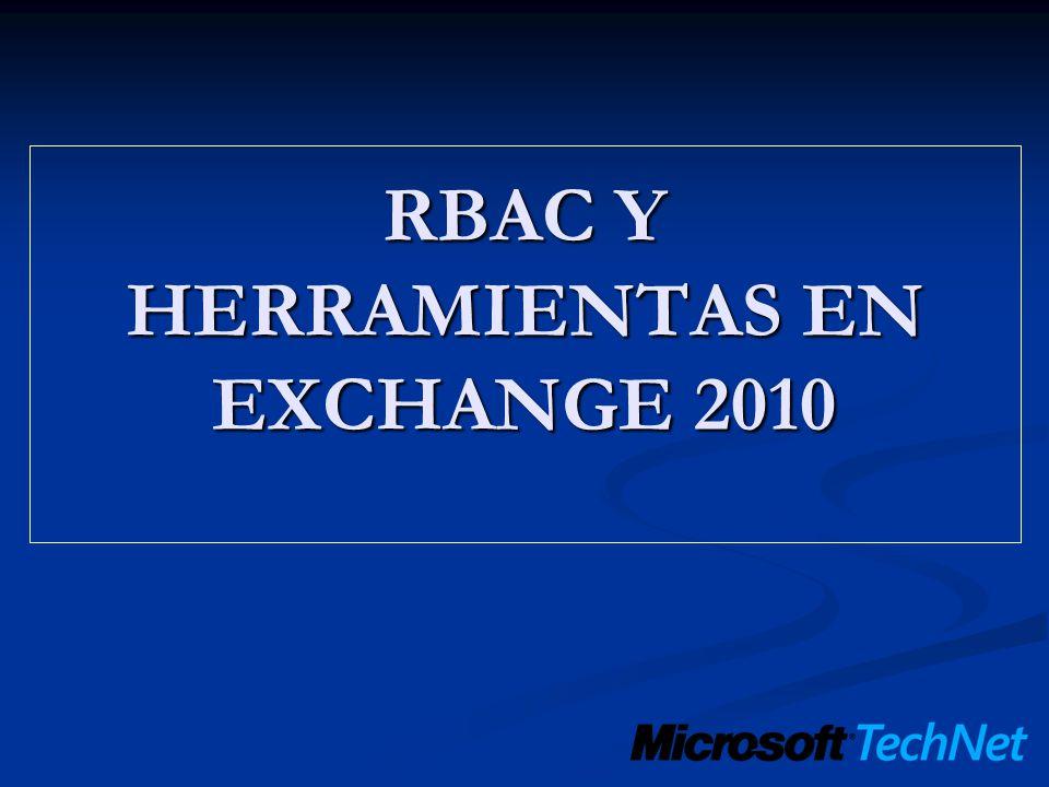 RBAC Y HERRAMIENTAS EN EXCHANGE 2010