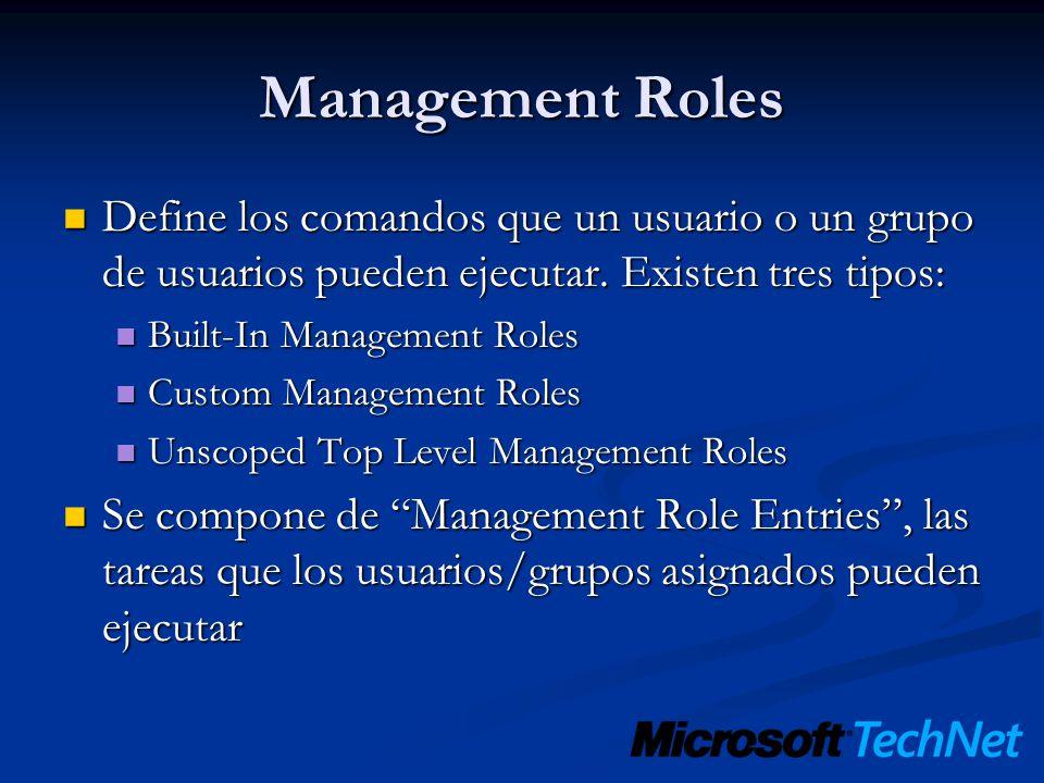 Management Roles Define los comandos que un usuario o un grupo de usuarios pueden ejecutar. Existen tres tipos: Define los comandos que un usuario o u