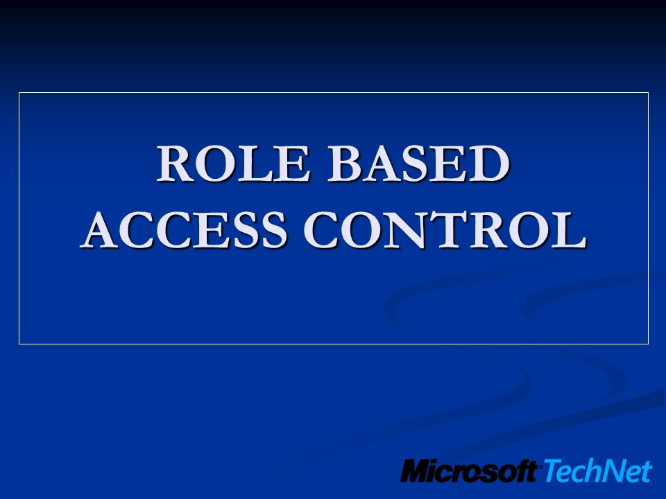 ROLE BASED ACCESS CONTROL