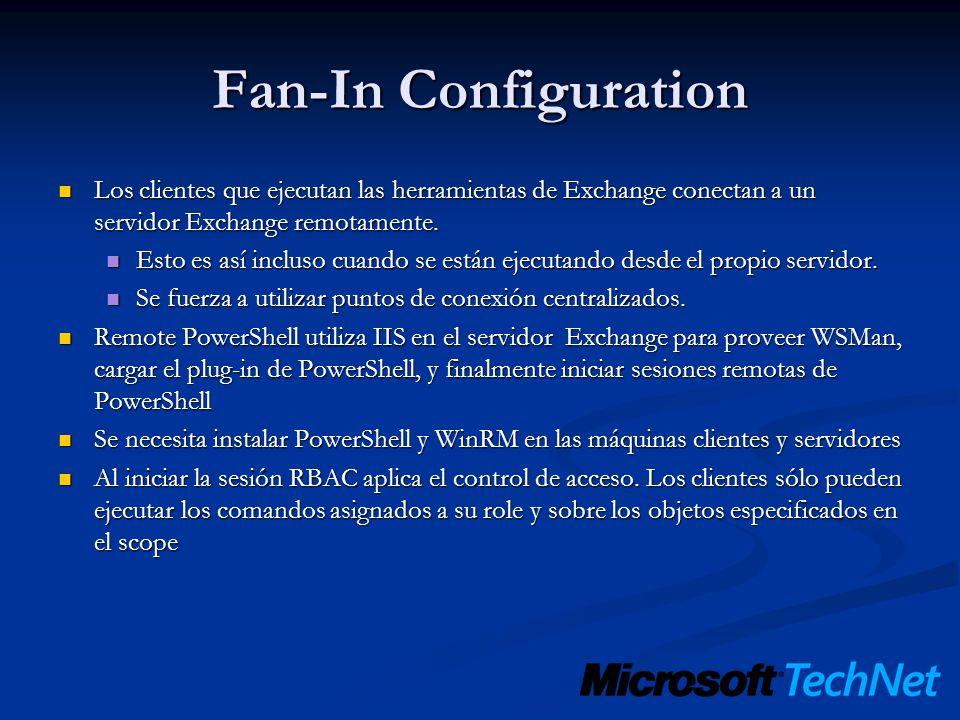 Fan-In Configuration Los clientes que ejecutan las herramientas de Exchange conectan a un servidor Exchange remotamente. Los clientes que ejecutan las
