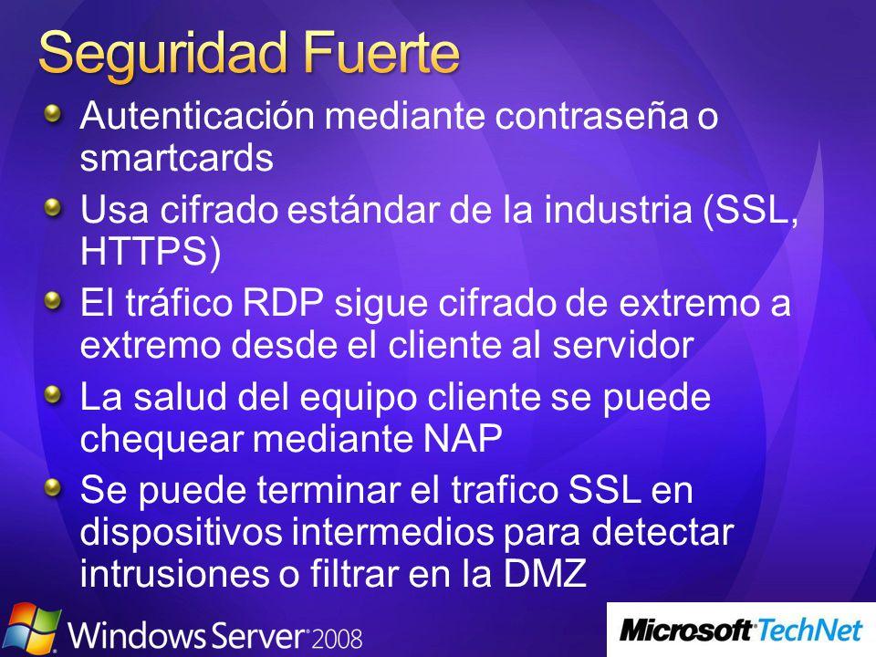 Autenticación mediante contraseña o smartcards Usa cifrado estándar de la industria (SSL, HTTPS) El tráfico RDP sigue cifrado de extremo a extremo des