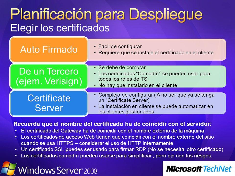 Facil de configurar Requiere que se instale el certificado en el cliente Auto Firmado Se debe de comprar Los certificados Comodín se pueden usar para todos los roles de TS No hay que instalarlo en el cliente De un Tercero (ejem.
