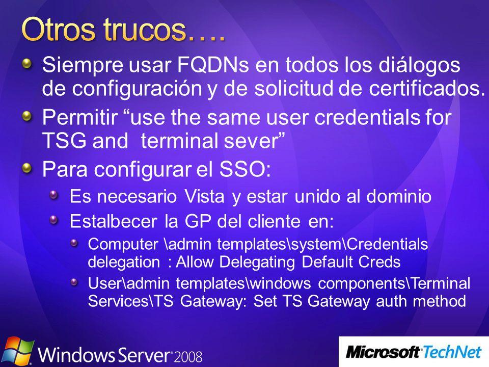 Siempre usar FQDNs en todos los diálogos de configuración y de solicitud de certificados. Permitir use the same user credentials for TSG and terminal