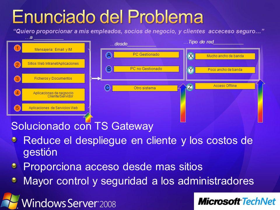 El cliente viene de serie en Windows Vista Necesaria la actualización del cliente XP http://www.microsoft.com/downloads/details.aspx?Fam ilyID=26f11f0c-0d18-4306-abcf- d4f18c8f5df9&DisplayLang=en Para Mac http://www.microsoft.com/mac/downloads.aspx?pid=do wnload&location=/mac/download/MISC/RDC2.0_Publi c_Beta_download.xml En todos los casos es necesario que el cliente confié en el certificado del TS Gateway, cualquiera que sea este