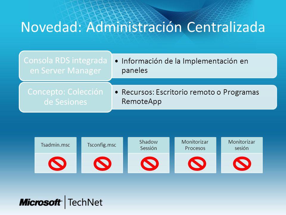 Novedad: Administración Centralizada Información de la Implementación en paneles Consola RDS integrada en Server Manager Recursos: Escritorio remoto o