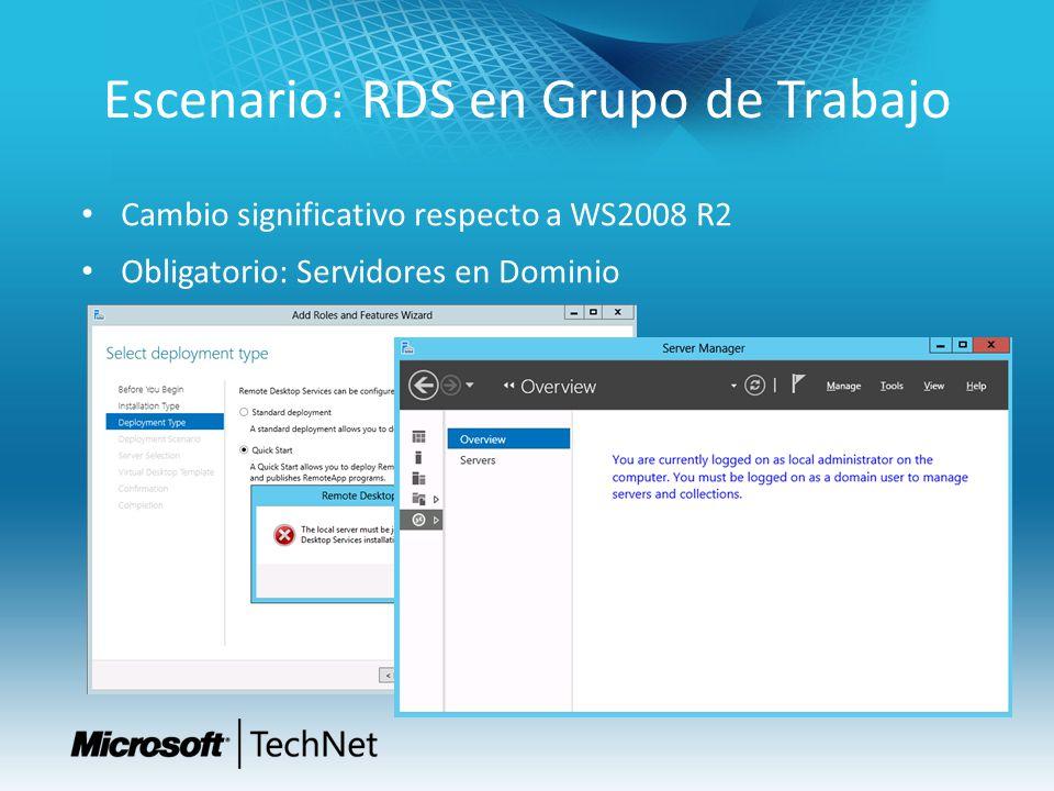 Escenario: RDS en Grupo de Trabajo Cambio significativo respecto a WS2008 R2 Obligatorio: Servidores en Dominio