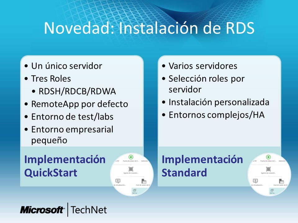 Novedad: Instalación de RDS Un único servidor Tres Roles RDSH/RDCB/RDWA RemoteApp por defecto Entorno de test/labs Entorno empresarial pequeño Impleme