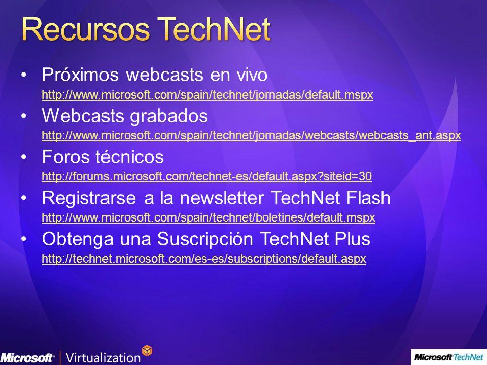 Próximos webcasts en vivo http://www.microsoft.com/spain/technet/jornadas/default.mspx Webcasts grabados http://www.microsoft.com/spain/technet/jornad
