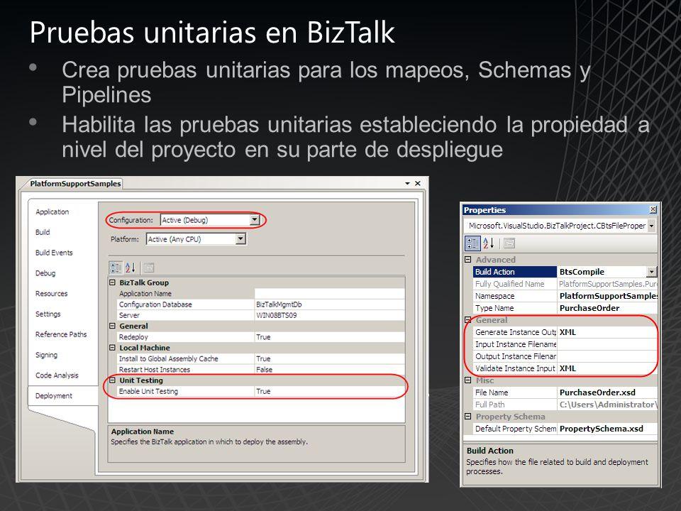 Pruebas unitarias en BizTalk Crea pruebas unitarias para los mapeos, Schemas y Pipelines Habilita las pruebas unitarias estableciendo la propiedad a nivel del proyecto en su parte de despliegue