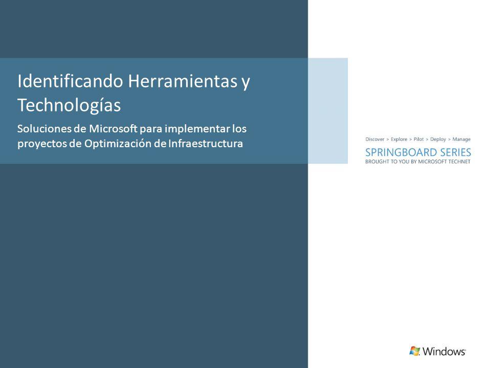 Identificando Herramientas y Technologías Soluciones de Microsoft para implementar los proyectos de Optimización de Infraestructura