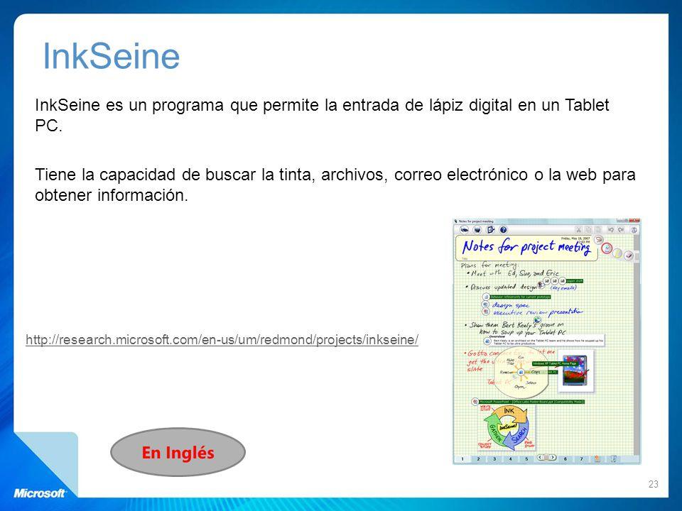 InkSeine es un programa que permite la entrada de lápiz digital en un Tablet PC. Tiene la capacidad de buscar la tinta, archivos, correo electrónico o