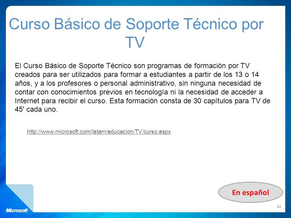 El Curso Básico de Soporte Técnico son programas de formación por TV creados para ser utilizados para formar a estudiantes a partir de los 13 o 14 año