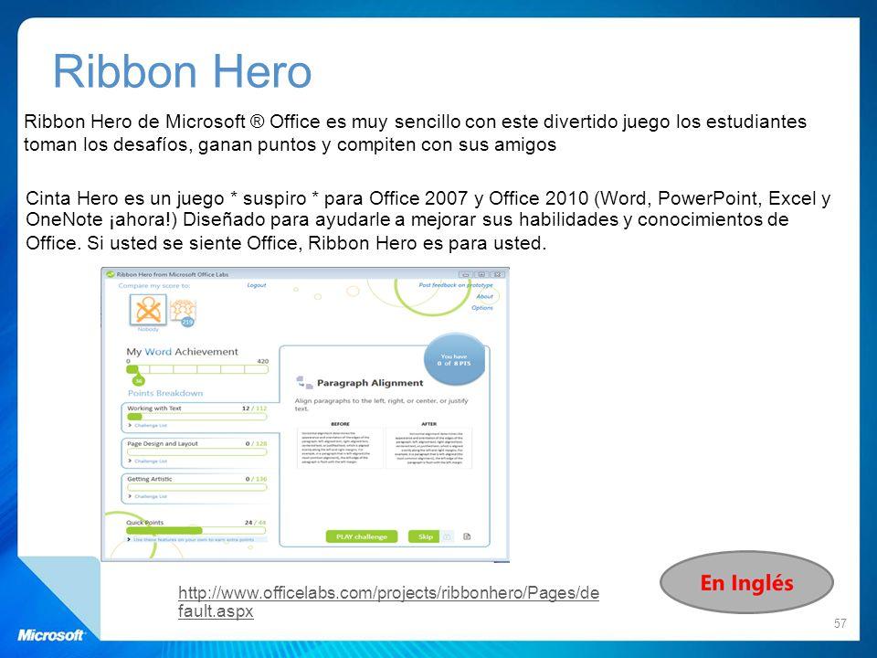 Ribbon Hero Ribbon Hero de Microsoft ® Office es muy sencillo con este divertido juego los estudiantes toman los desafíos, ganan puntos y compiten con