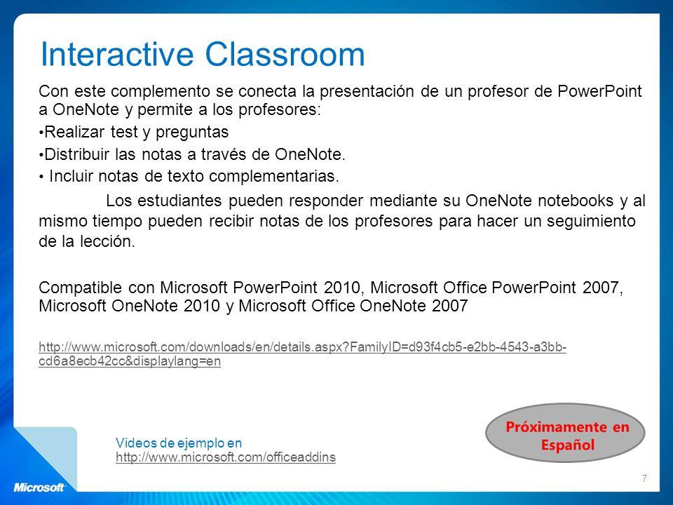 Interactive Classroom Con este complemento se conecta la presentación de un profesor de PowerPoint a OneNote y permite a los profesores: Realizar test
