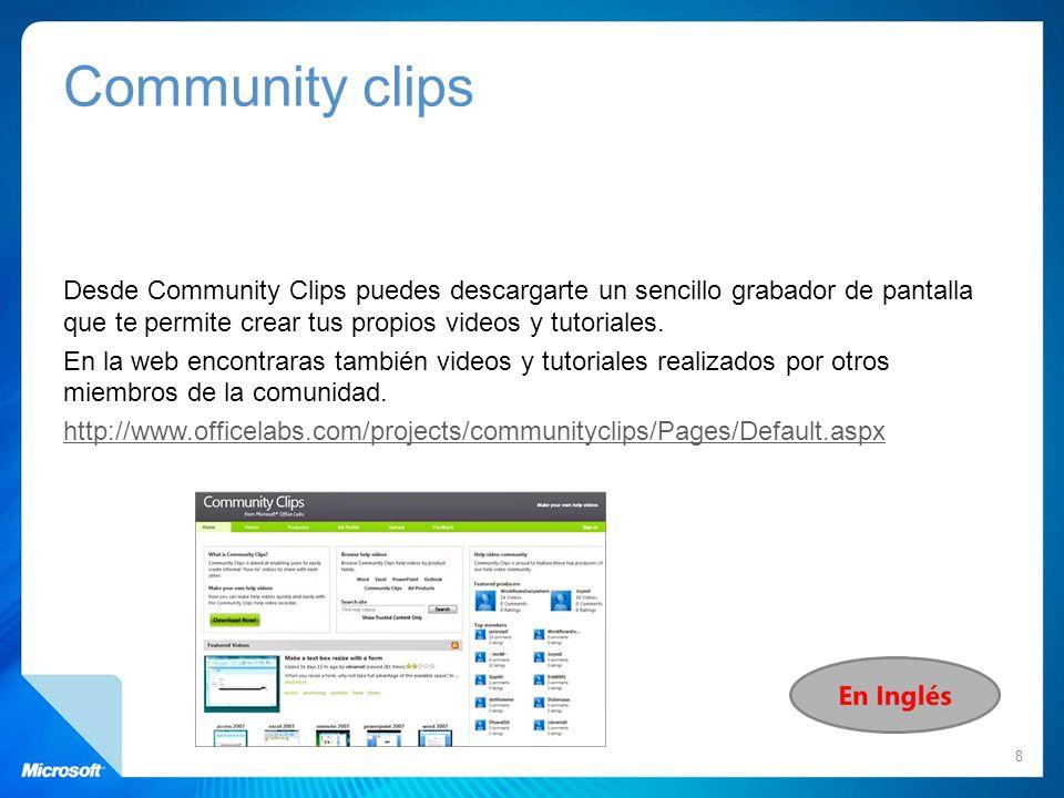 Community clips Desde Community Clips puedes descargarte un sencillo grabador de pantalla que te permite crear tus propios videos y tutoriales. En la