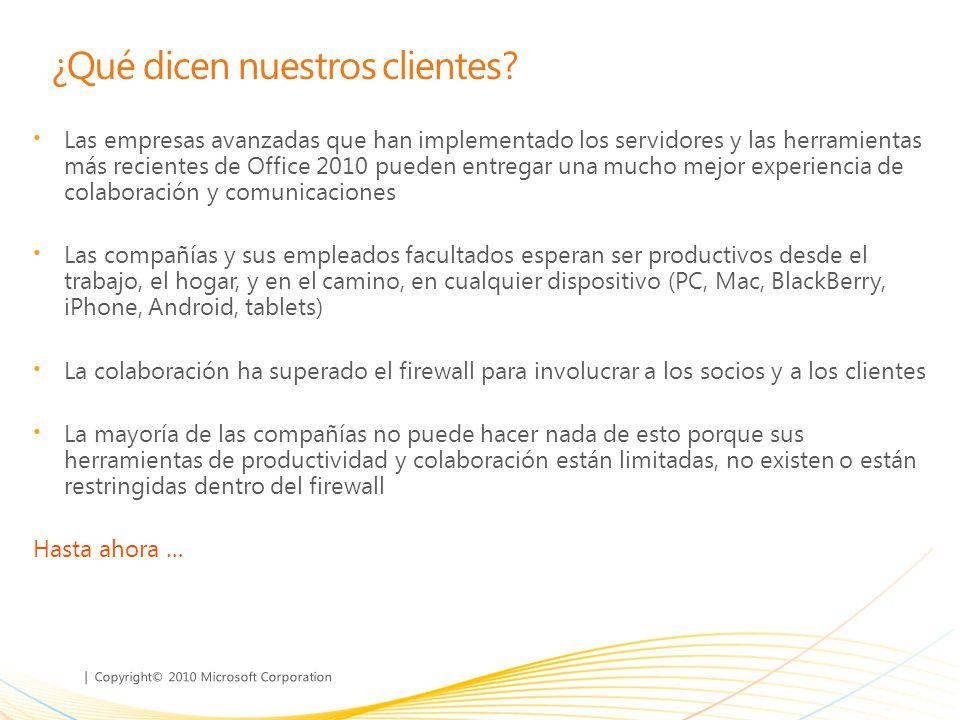 ¿Qué dicen nuestros clientes? Las empresas avanzadas que han implementado los servidores y las herramientas más recientes de Office 2010 pueden entreg