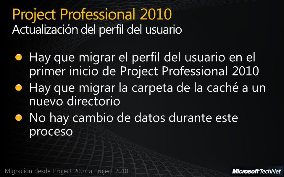 Migración desde Project 2007 a Project 2010 Project Professional 2010 Actualización del perfil del usuario