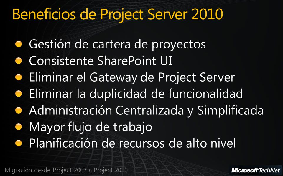 Migración desde Project 2007 a Project 2010 Beneficios de Project Server 2010