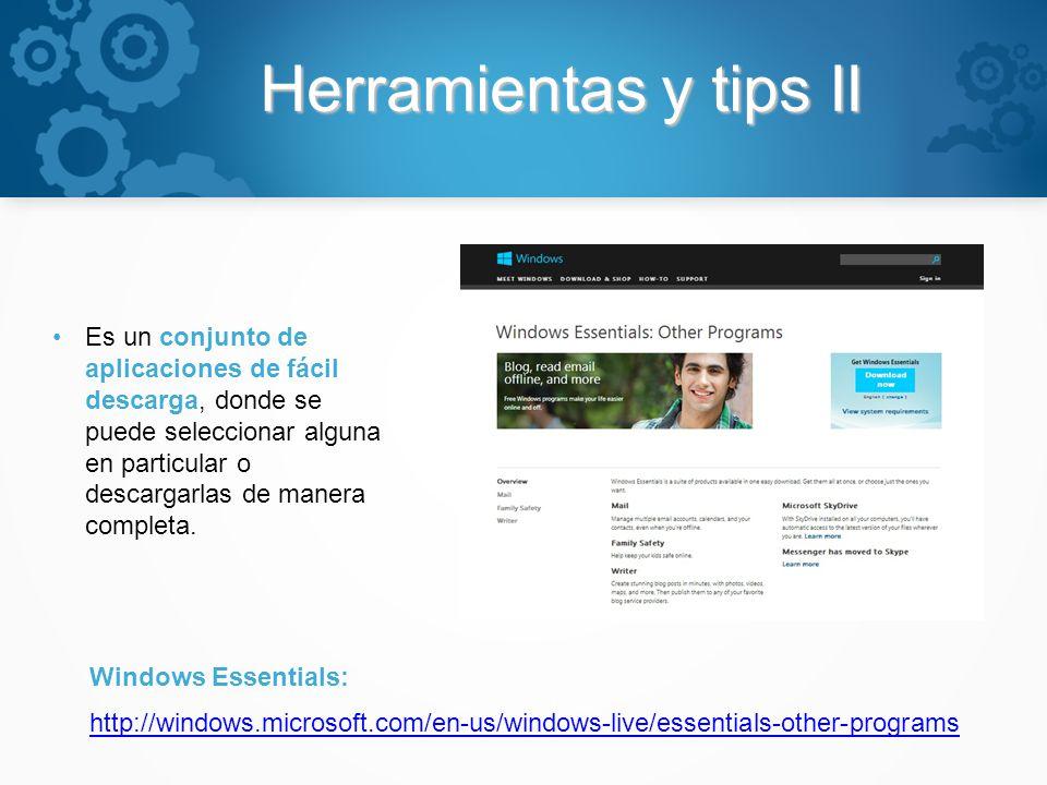 Herramientas y tips II Es un conjunto de aplicaciones de fácil descarga, donde se puede seleccionar alguna en particular o descargarlas de manera comp