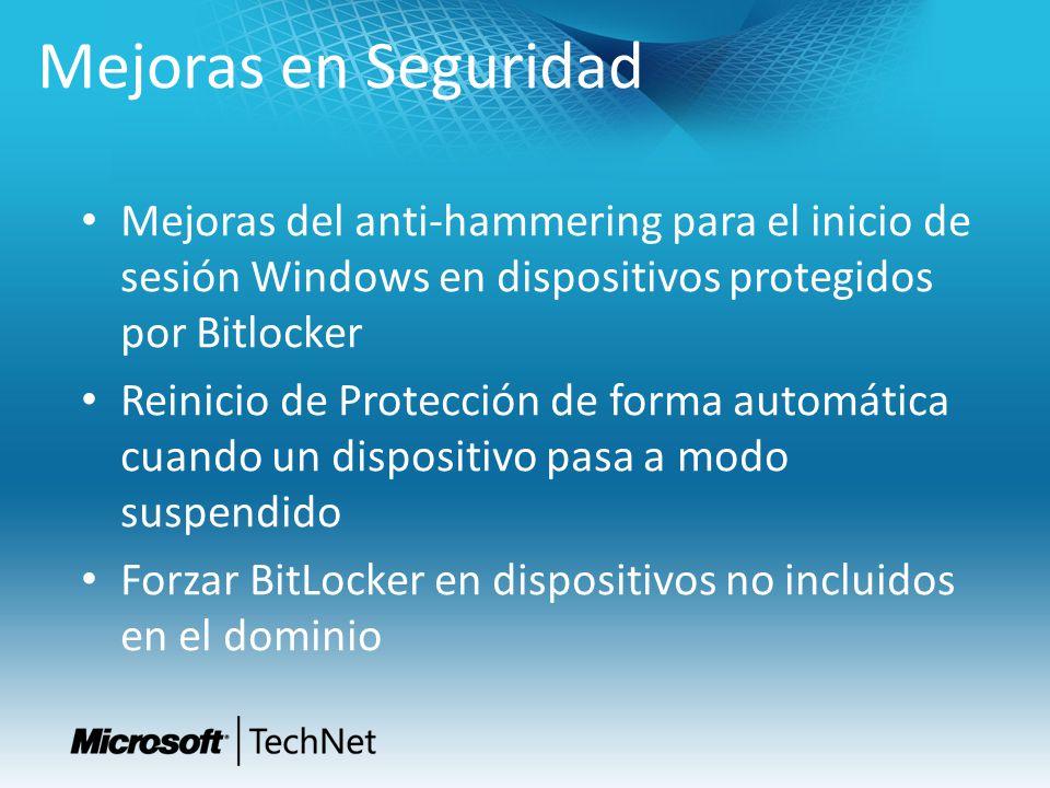Mejoras del anti-hammering para el inicio de sesión Windows en dispositivos protegidos por Bitlocker Reinicio de Protección de forma automática cuando un dispositivo pasa a modo suspendido Forzar BitLocker en dispositivos no incluidos en el dominio Mejoras en Seguridad