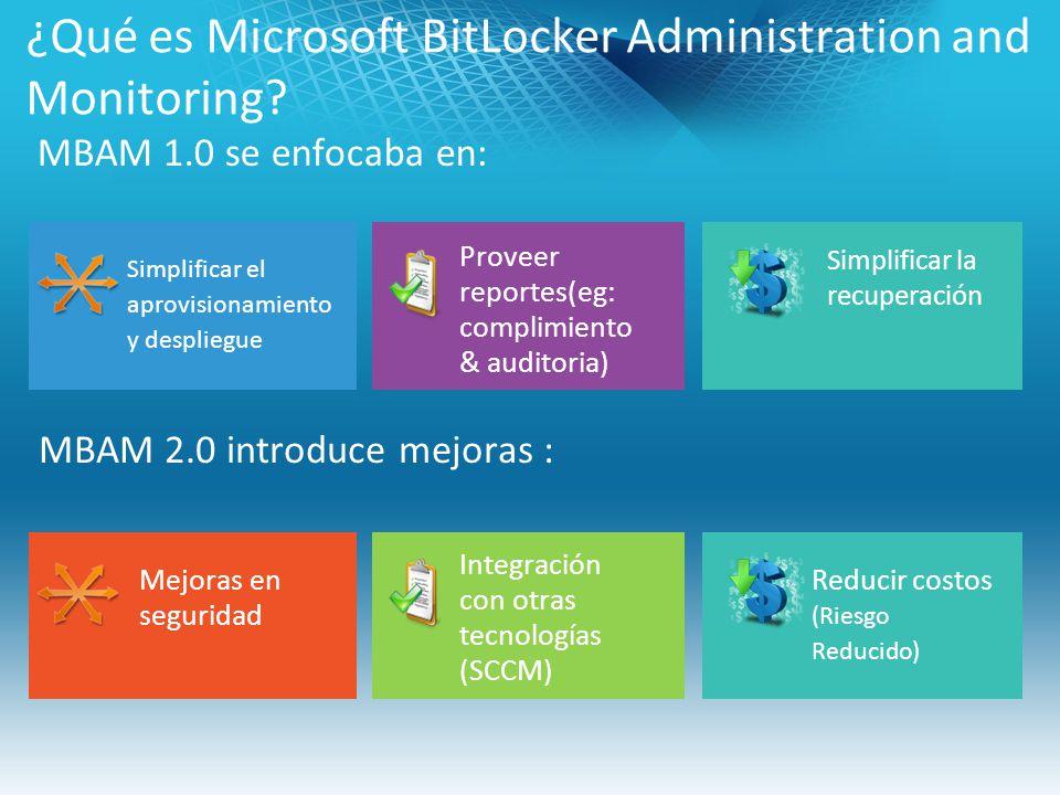 MBAM 2.0 introduce mejoras : MBAM 1.0 se enfocaba en: ¿Qué es Microsoft BitLocker Administration and Monitoring.