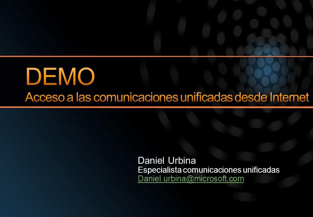 Daniel Urbina Especialista comunicaciones unificadas Daniel.urbina@microsoft.com