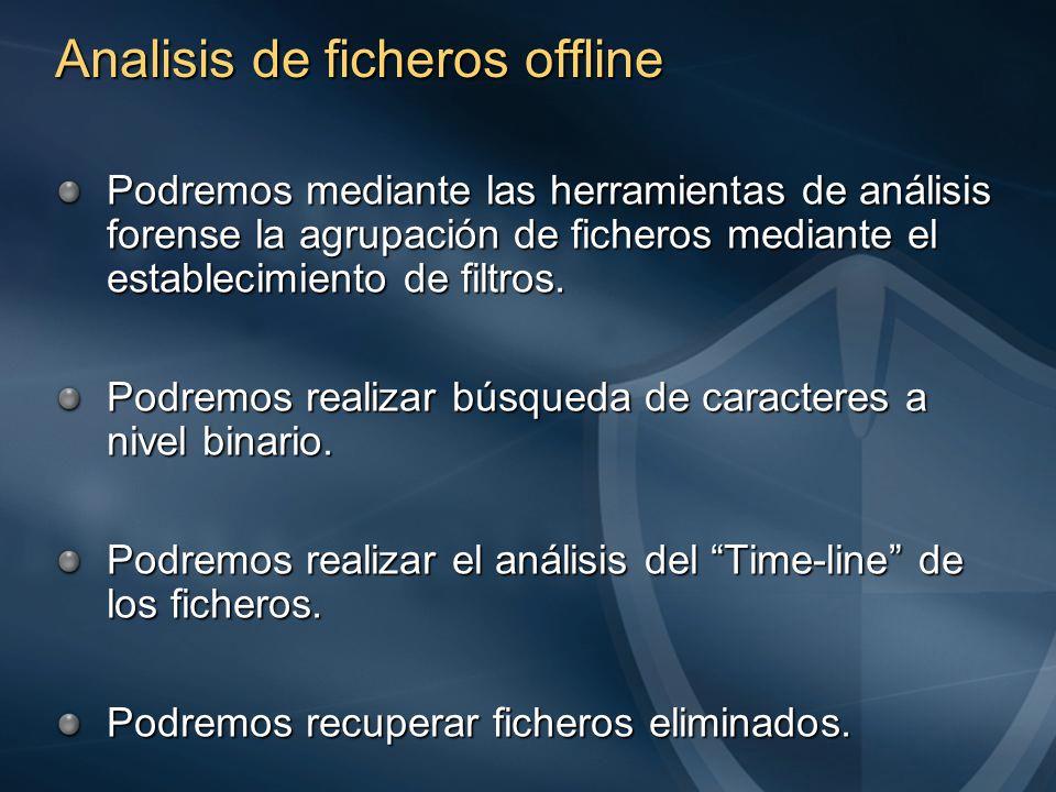 Analisis de ficheros offline Podremos mediante las herramientas de análisis forense la agrupación de ficheros mediante el establecimiento de filtros.