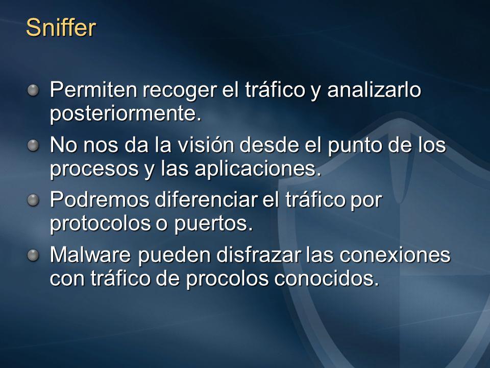 Sniffer Permiten recoger el tráfico y analizarlo posteriormente.