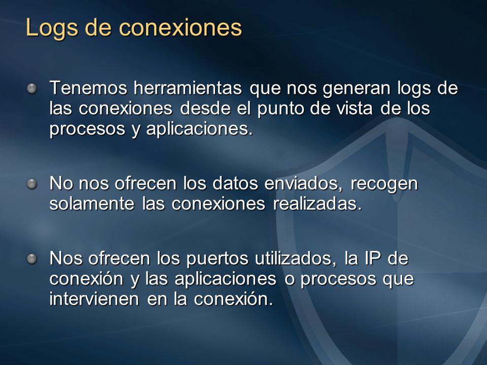 Logs de conexiones Tenemos herramientas que nos generan logs de las conexiones desde el punto de vista de los procesos y aplicaciones.