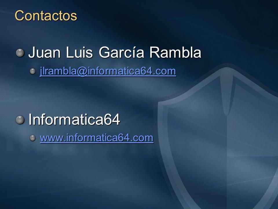 Contactos Juan Luis García Rambla jlrambla@informatica64.com Informatica64 www.informatica64.com