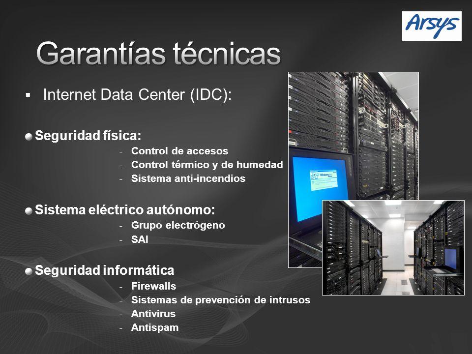 Seguridad física: - Control de accesos - Control térmico y de humedad - Sistema anti-incendios Sistema eléctrico autónomo: - Grupo electrógeno - SAI Seguridad informática - Firewalls - Sistemas de prevención de intrusos - Antivirus - Antispam Internet Data Center (IDC):