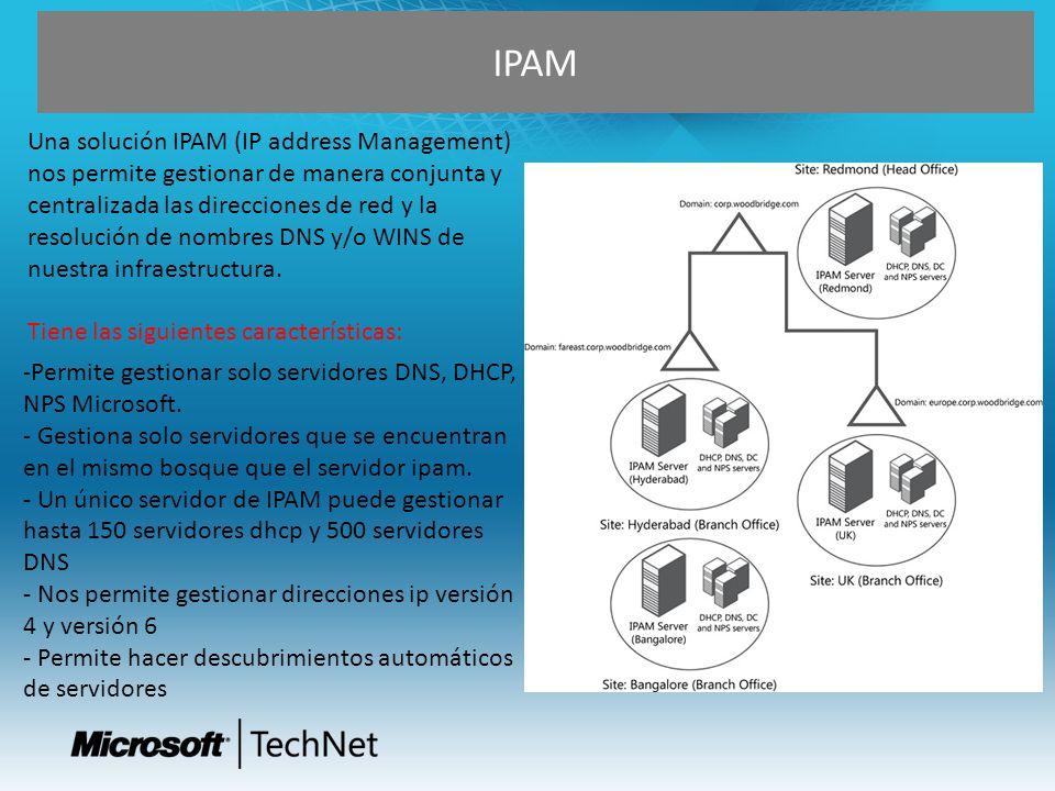 IPAM Una solución IPAM (IP address Management) nos permite gestionar de manera conjunta y centralizada las direcciones de red y la resolución de nombr