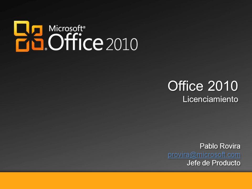 Vendiendo Microsoft Office 2010 Office 2010 Licenciamiento Office 2010 Licenciamiento Pablo Rovira provira@microsoft.com Jefe de Producto Pablo Rovira provira@microsoft.com Jefe de Producto